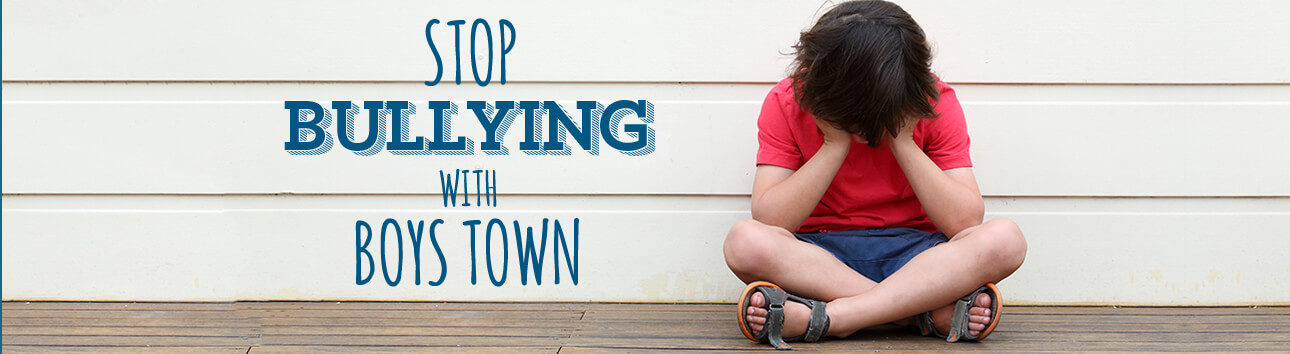 Stop Bullying with Boys Town