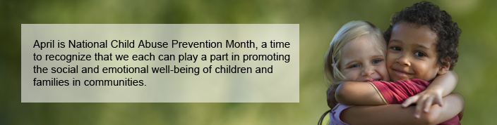 Image is from https://www.childwelfare.gov/preventing/preventionmonth/