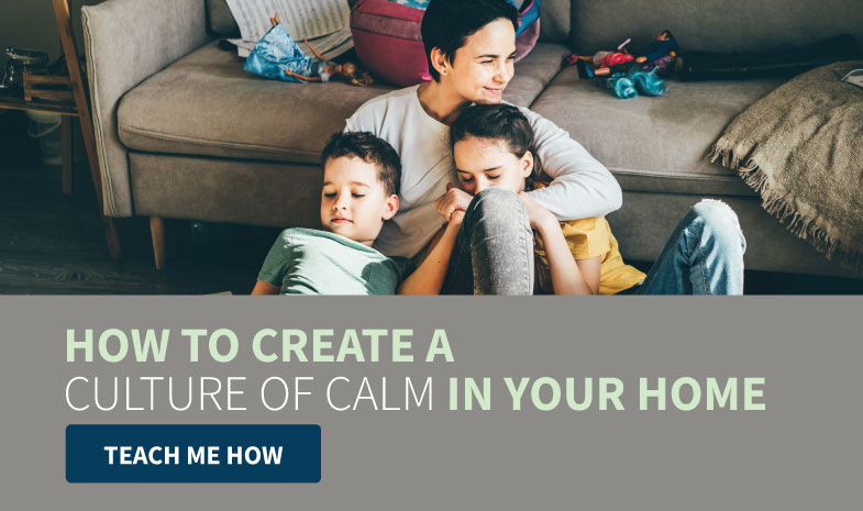 How to Create a Culture of Calm in Your Home