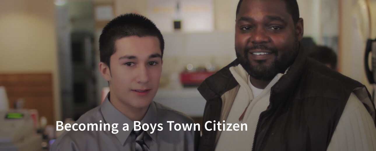 Becoming a Boys Town Citizen